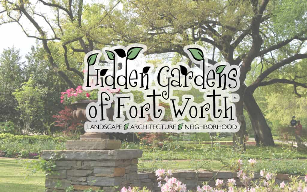 Hidden Gardens of Fort Worth